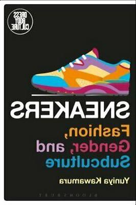 sneakers fashion gender and subculture by yuniya